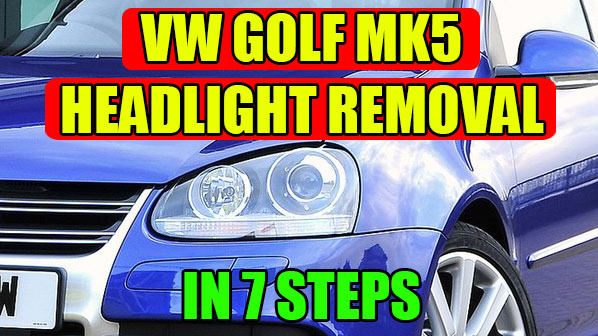 Tutorial Vw Golf Mk5 Jetta Headlight Removal Replacement In 7 Steps