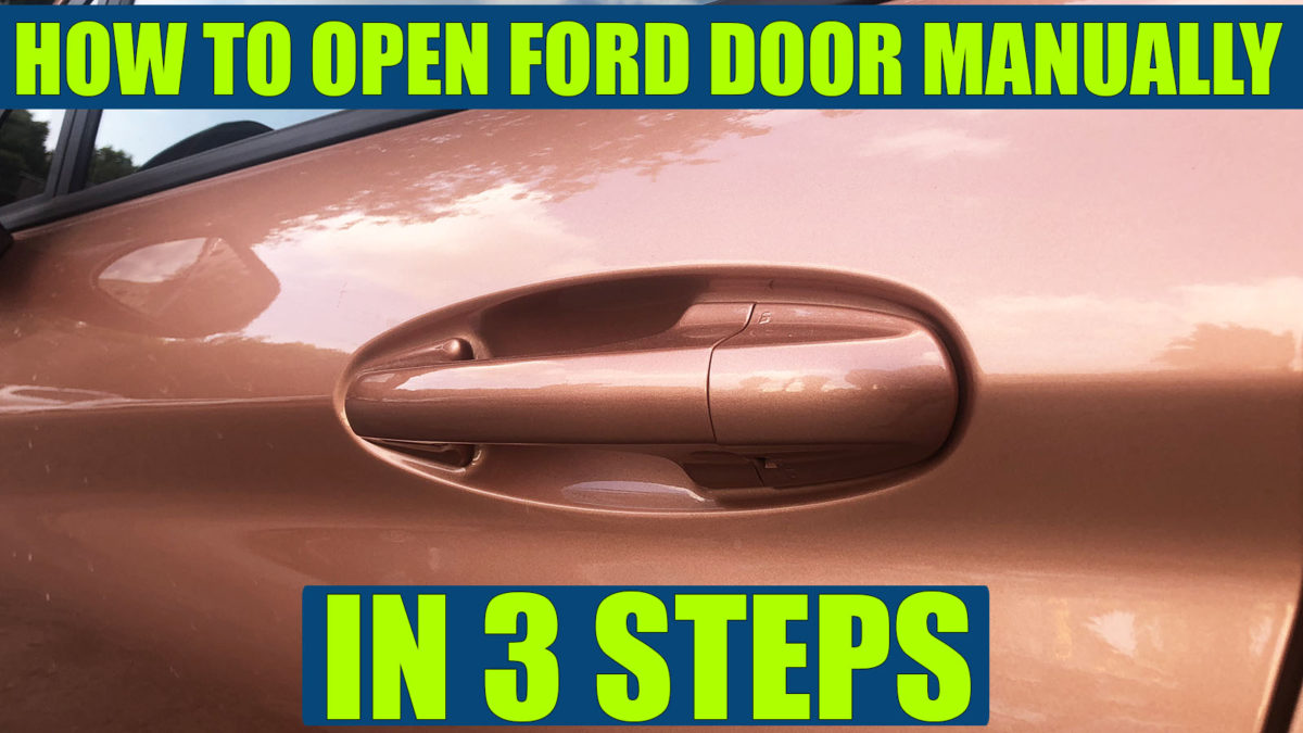 How To Open Ford Door Manually If The Car Battery Or Remote Is Dead