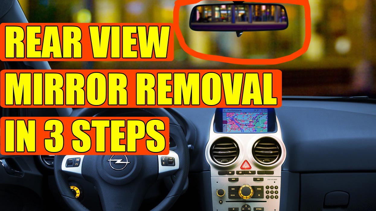 How to remove rear view mirror (inside) on Opel Corsa D in 3